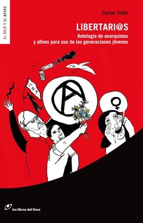 Libertari@s. Antología de anarquistas y afines para uso de las generaciones jóvenes. Carlos Taibo