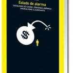 Estado de alarma. Socialismo de casino, izquierda anémica, sindicalismo claudicante. Carlos Taibo (Catarata, Madrid, 2011).
